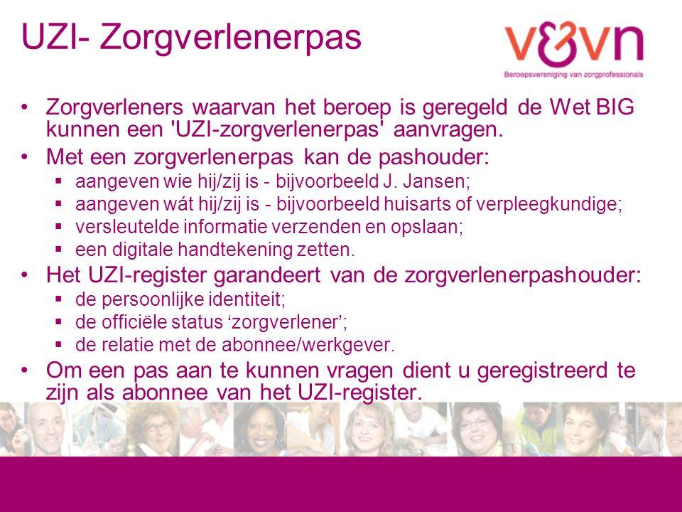 UZI- Zorgverlenerpas Zorgverleners waarvan het beroep is geregeld de Wet BIG kunnen een UZI-zorgverlenerpas aanvragen.