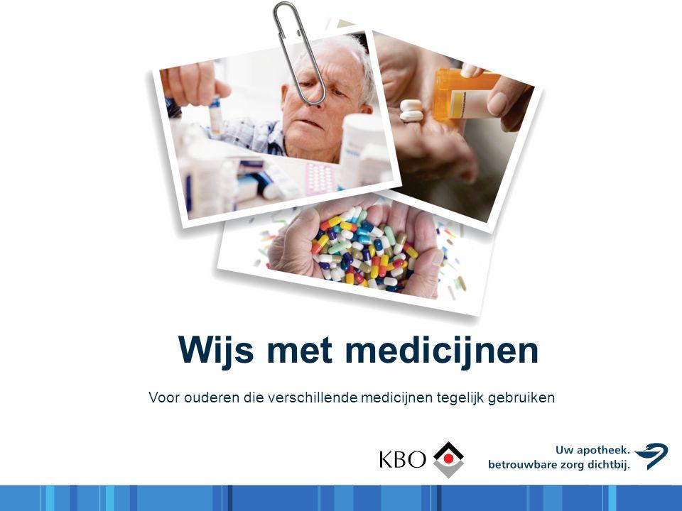Wijs met medicijnen Voor ouderen die verschillende medicijnen tegelijk gebruiken