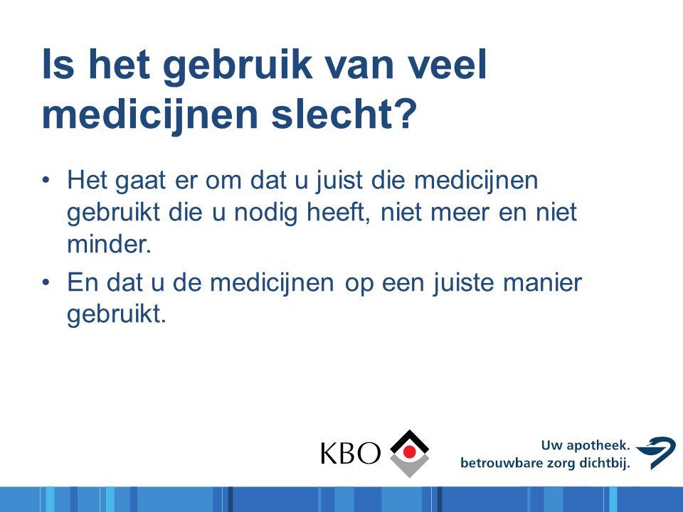 Is het gebruik van veel medicijnen slecht.