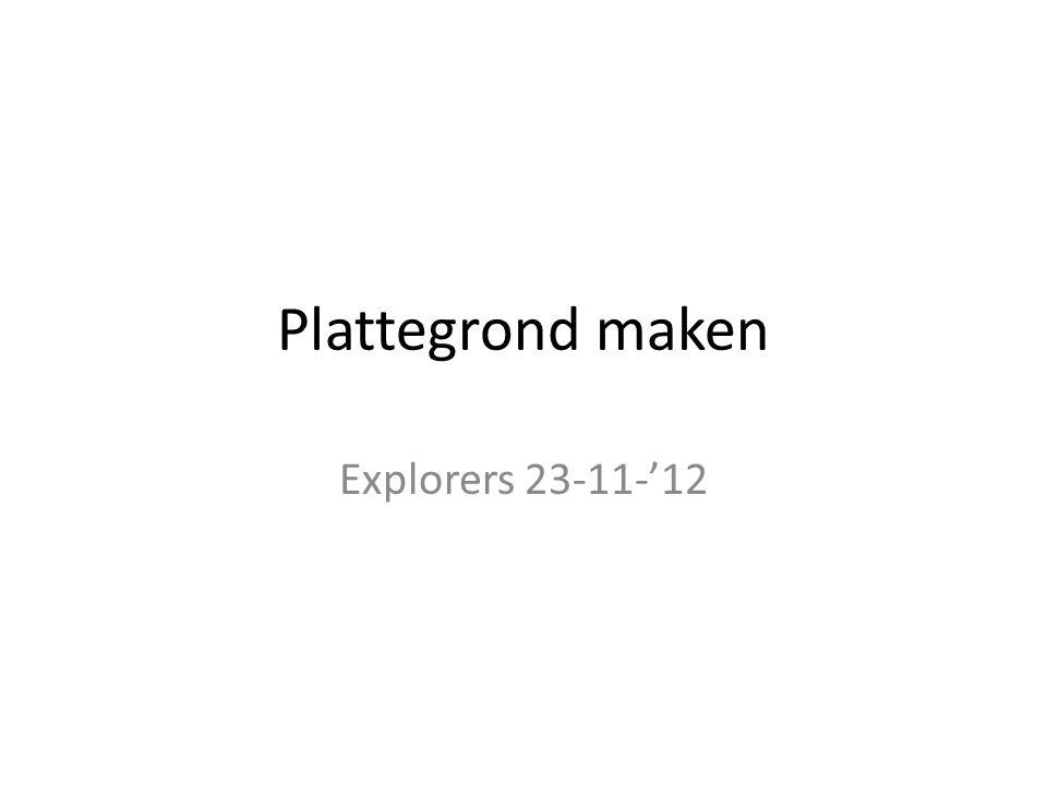 Plattegrond maken Explorers 23-11-'12