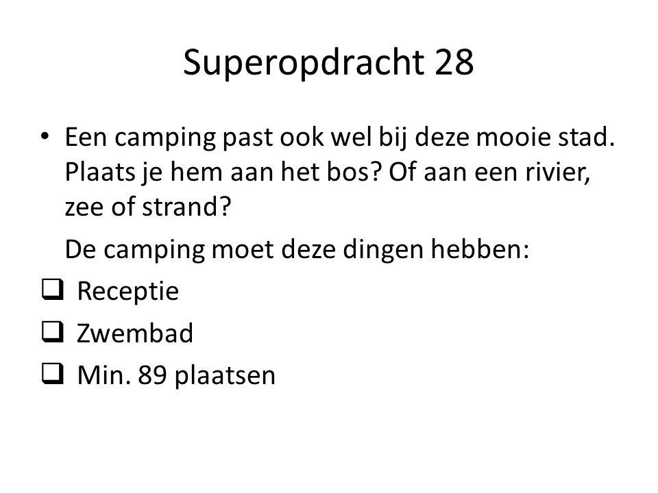 Superopdracht 28 Een camping past ook wel bij deze mooie stad.