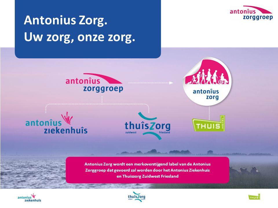 Antonius Zorg wordt een merkoverstijgend label van de Antonius Zorggroep dat gevoerd zal worden door het Antonius Ziekenhuis en Thuiszorg Zuidwest Friesland Antonius Zorg.