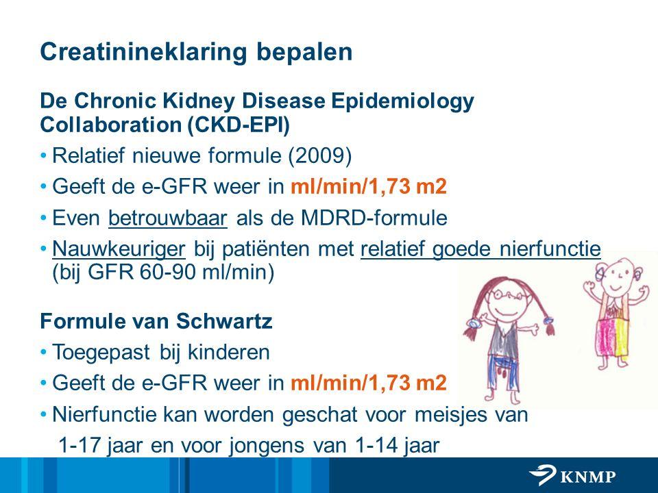 Creatinineklaring bepalen De Chronic Kidney Disease Epidemiology Collaboration (CKD-EPI) Relatief nieuwe formule (2009) Geeft de e-GFR weer in ml/min/