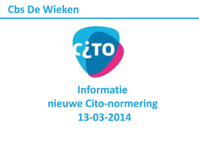 Cbs De Wieken Informatie nieuwe Cito-normering 13-03-2014
