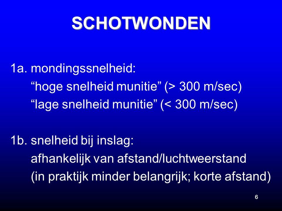 """6 1a. mondingssnelheid: """"hoge snelheid munitie"""" (> 300 m/sec) """"lage snelheid munitie"""" (< 300 m/sec) 1b. snelheid bij inslag: afhankelijk van afstand/l"""