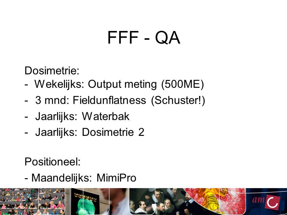 FFF Alleen Elekta richtlijnen Moeilijkheden met x10FFF energie afregelen Moeilijkheden met de Hump error regeling Moeilijkheden met meetapparatuur - PTW mp3 sinds begin 2015 ok (mc 2 v 3.2) - PTW starcheck nog steeds moeizaam (synchronisatie en evaluatie software) QA