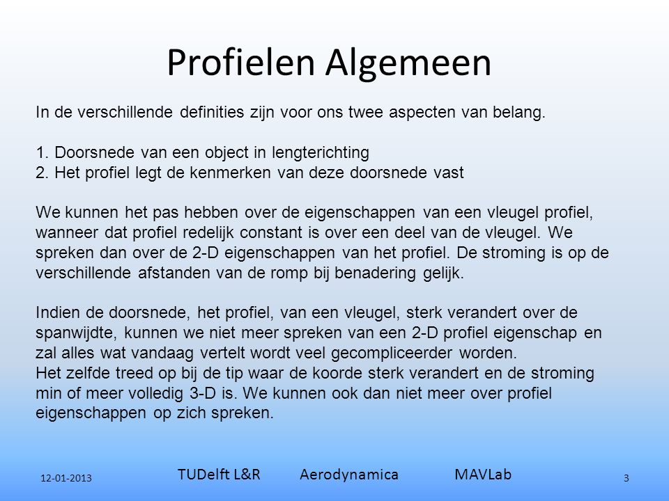 12-01-2013 TUDelft L&R Aerodynamica MAVLab 44 Beroemd Wortel en Tip Profiel van Serge Barth (Fr) voor Kunstvluchtzwever.
