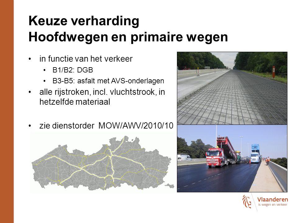 Keuze verharding Hoofdwegen en primaire wegen in functie van het verkeer B1/B2: DGB B3-B5: asfalt met AVS-onderlagen alle rijstroken, incl.