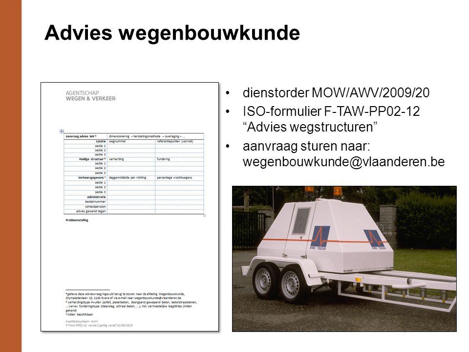 Advies wegenbouwkunde dienstorder MOW/AWV/2009/20 ISO-formulier F-TAW-PP02-12 Advies wegstructuren aanvraag sturen naar: wegenbouwkunde@vlaanderen.be