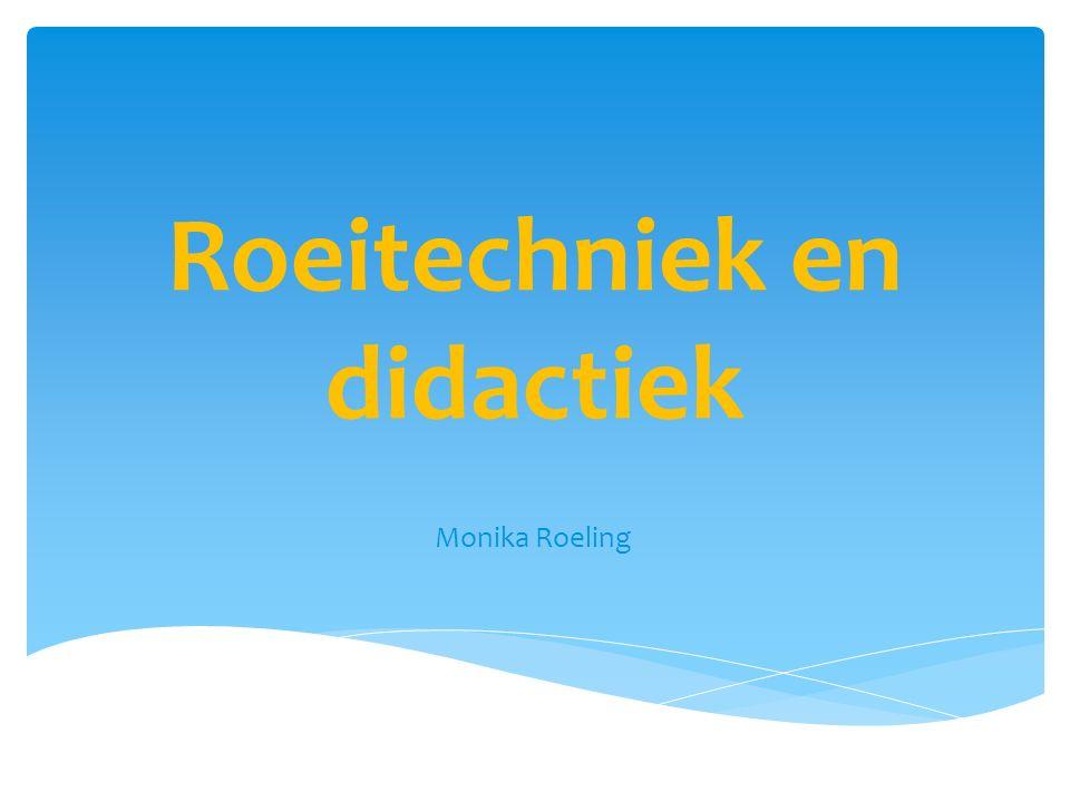 Roeitechniek en didactiek Monika Roeling