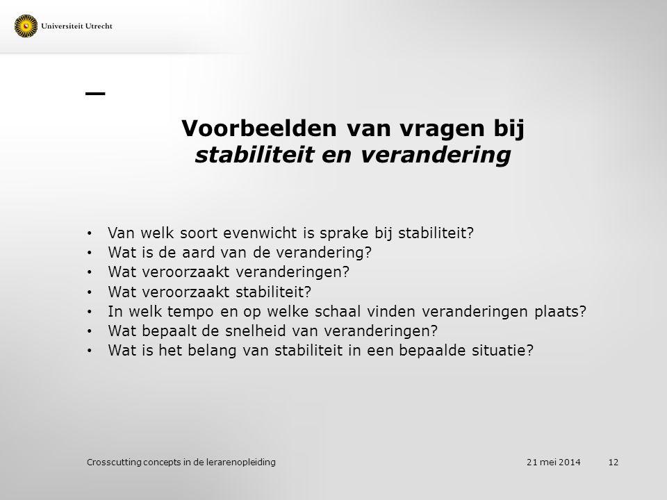 Voorbeelden van vragen bij stabiliteit en verandering Van welk soort evenwicht is sprake bij stabiliteit.