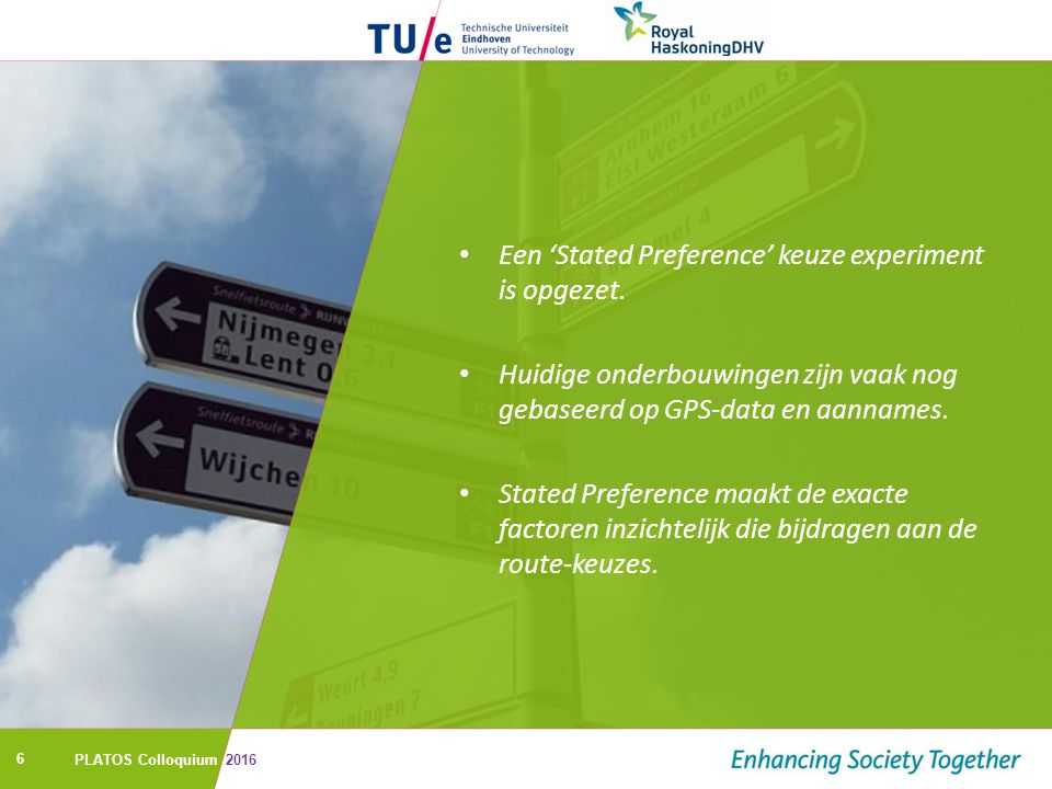 6 Een 'Stated Preference' keuze experiment is opgezet.