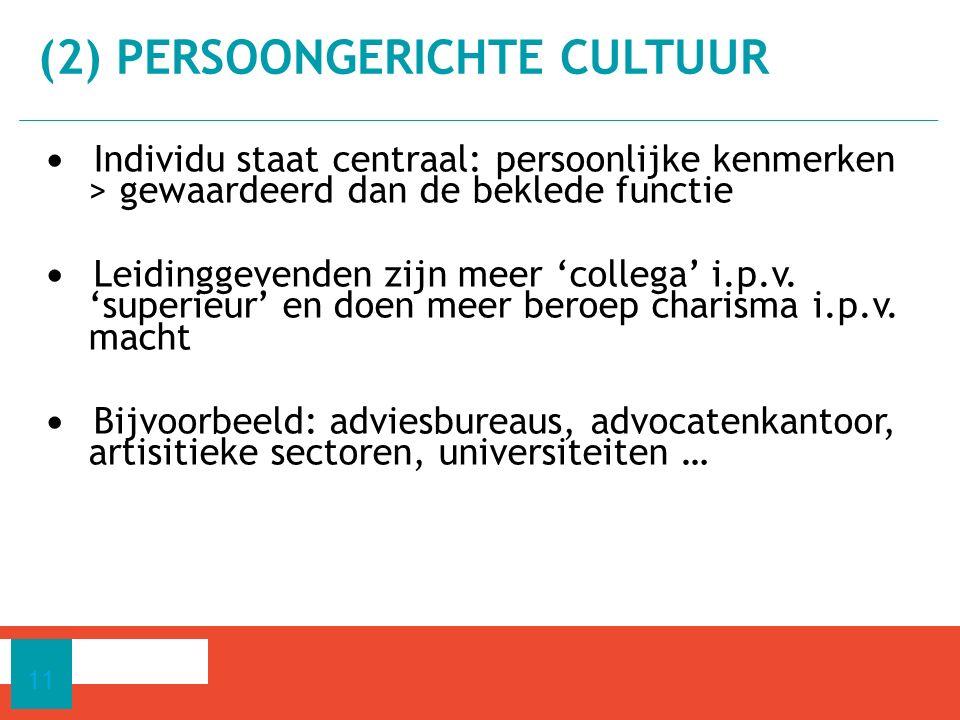Individu staat centraal: persoonlijke kenmerken > gewaardeerd dan de beklede functie Leidinggevenden zijn meer 'collega' i.p.v.
