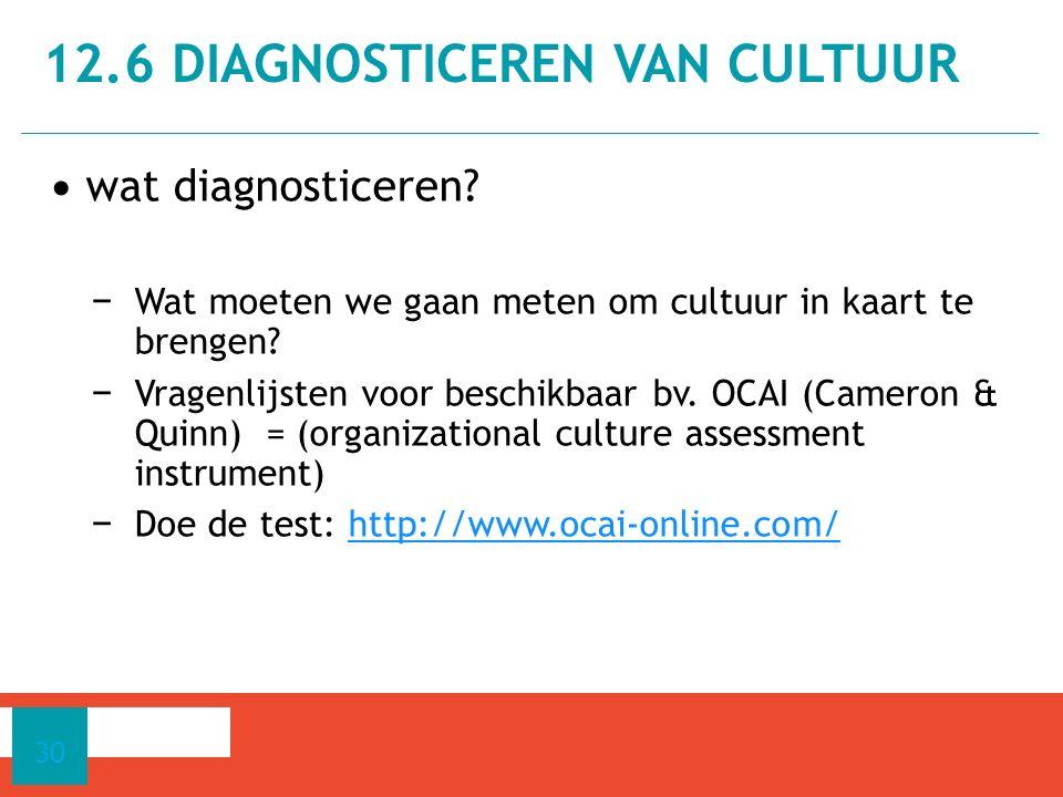 wat diagnosticeren? − Wat moeten we gaan meten om cultuur in kaart te brengen? − Vragenlijsten voor beschikbaar bv. OCAI (Cameron & Quinn) = (organiza