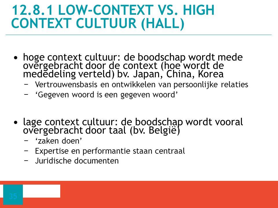 hoge context cultuur: de boodschap wordt mede overgebracht door de context (hoe wordt de mededeling verteld) bv. Japan, China, Korea − Vertrouwensbasi