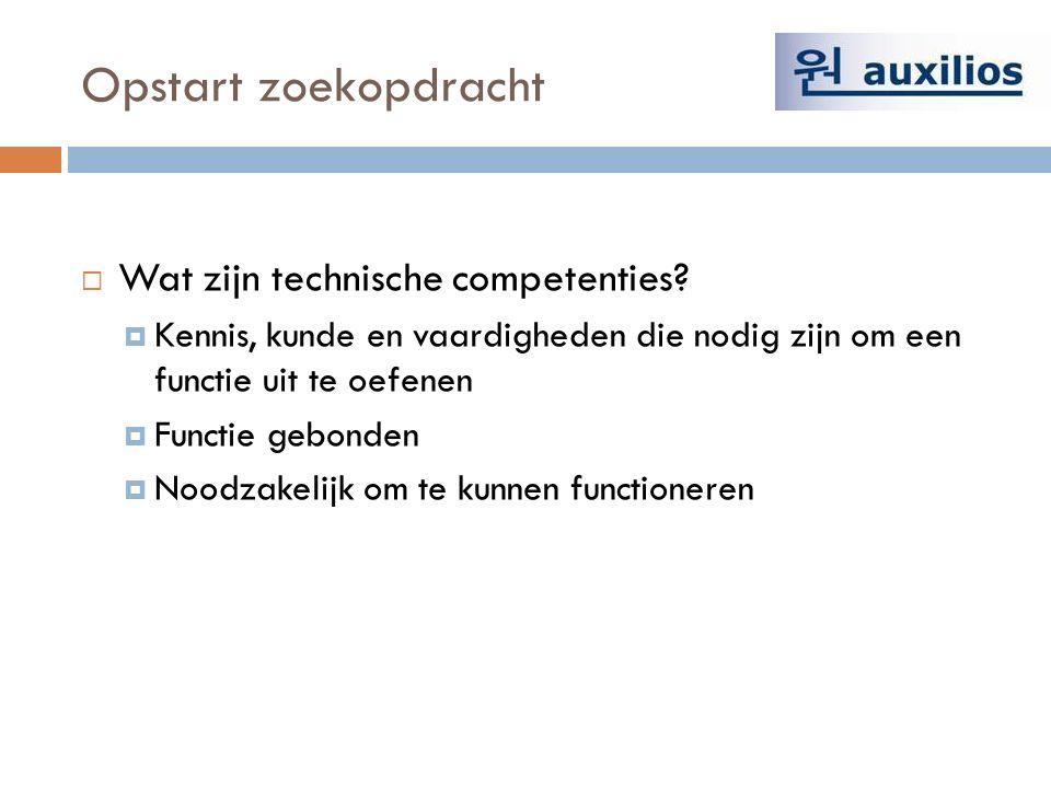 Opstart zoekopdracht  Wat zijn technische competenties.