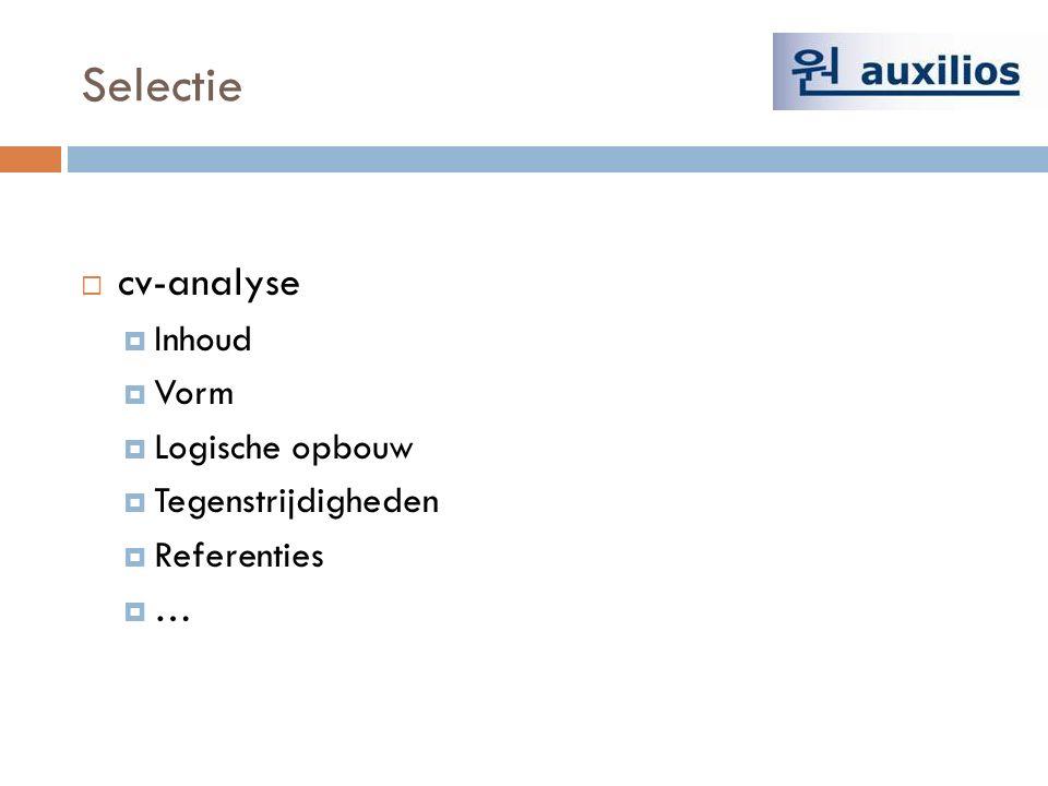 Selectie  cv-analyse  Inhoud  Vorm  Logische opbouw  Tegenstrijdigheden  Referenties  …