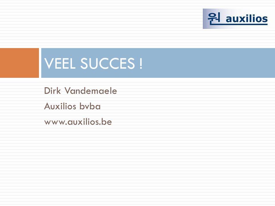 VEEL SUCCES ! Dirk Vandemaele Auxilios bvba www.auxilios.be