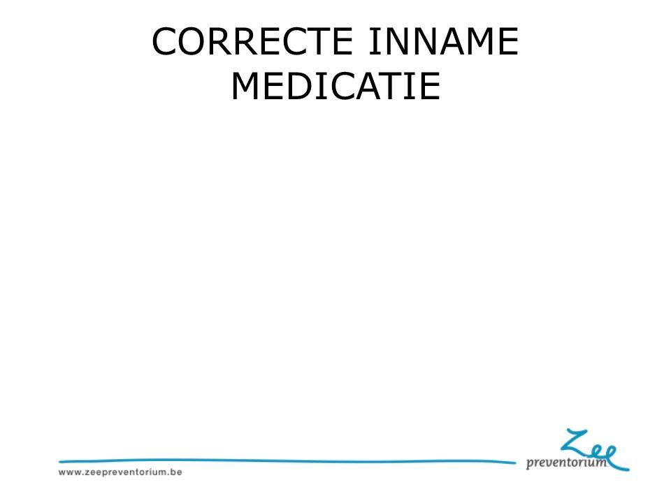 CORRECTE INNAME MEDICATIE
