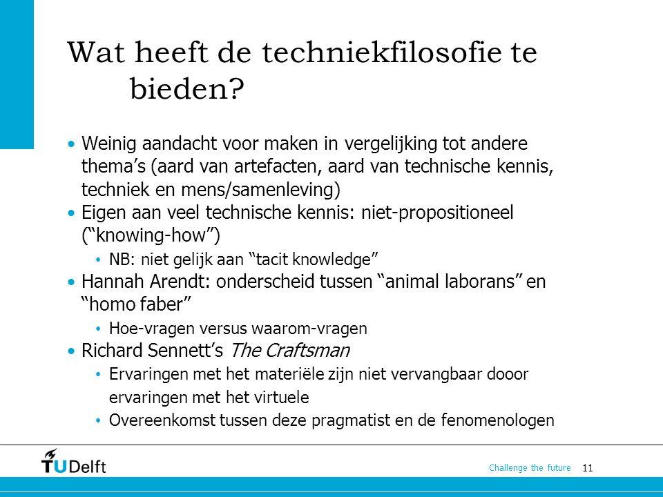11 Challenge the future Wat heeft de techniekfilosofie te bieden.