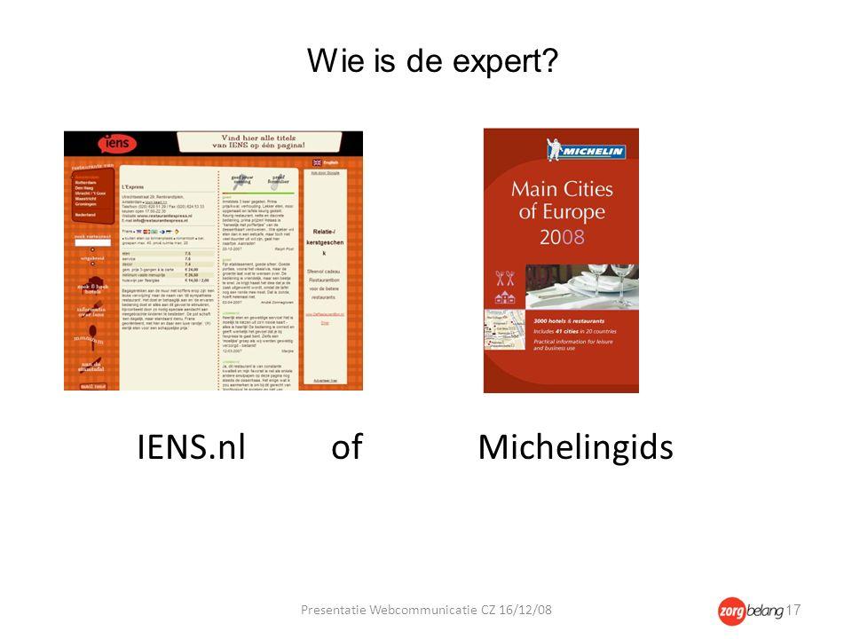 IENS.nl ofMichelingids Wie is de expert Presentatie Webcommunicatie CZ 16/12/08 17