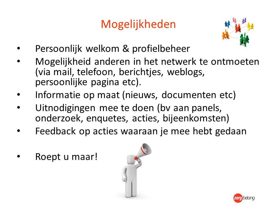 Mogelijkheden Persoonlijk welkom & profielbeheer Mogelijkheid anderen in het netwerk te ontmoeten (via mail, telefoon, berichtjes, weblogs, persoonlij