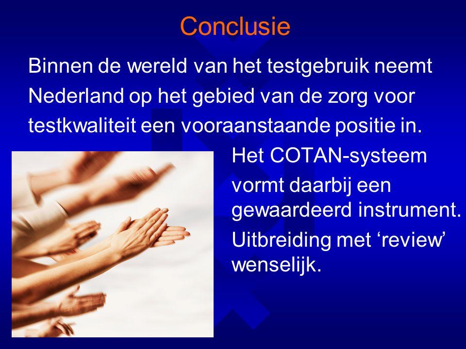 Conclusie Binnen de wereld van het testgebruik neemt Nederland op het gebied van de zorg voor testkwaliteit een vooraanstaande positie in.