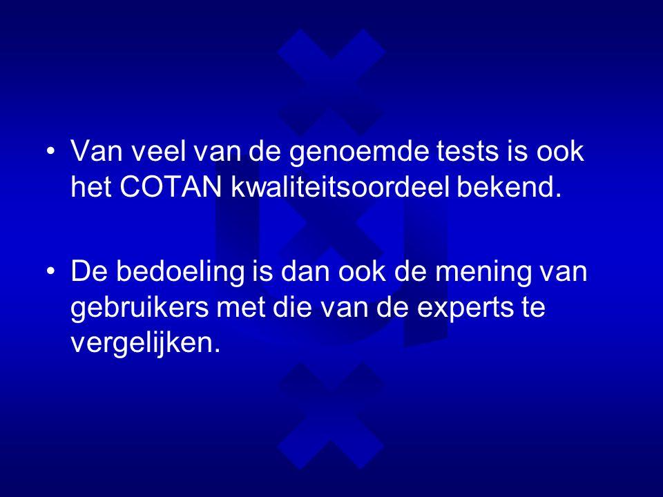 Van veel van de genoemde tests is ook het COTAN kwaliteitsoordeel bekend.