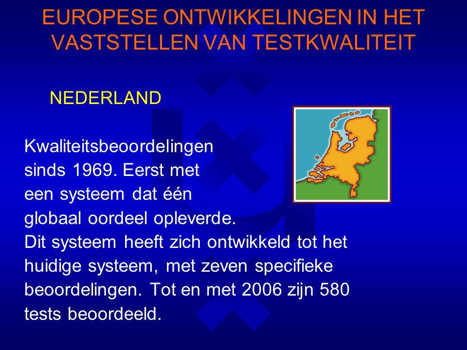 EUROPESE ONTWIKKELINGEN IN HET VASTSTELLEN VAN TESTKWALITEIT NEDERLAND Kwaliteitsbeoordelingen sinds 1969.