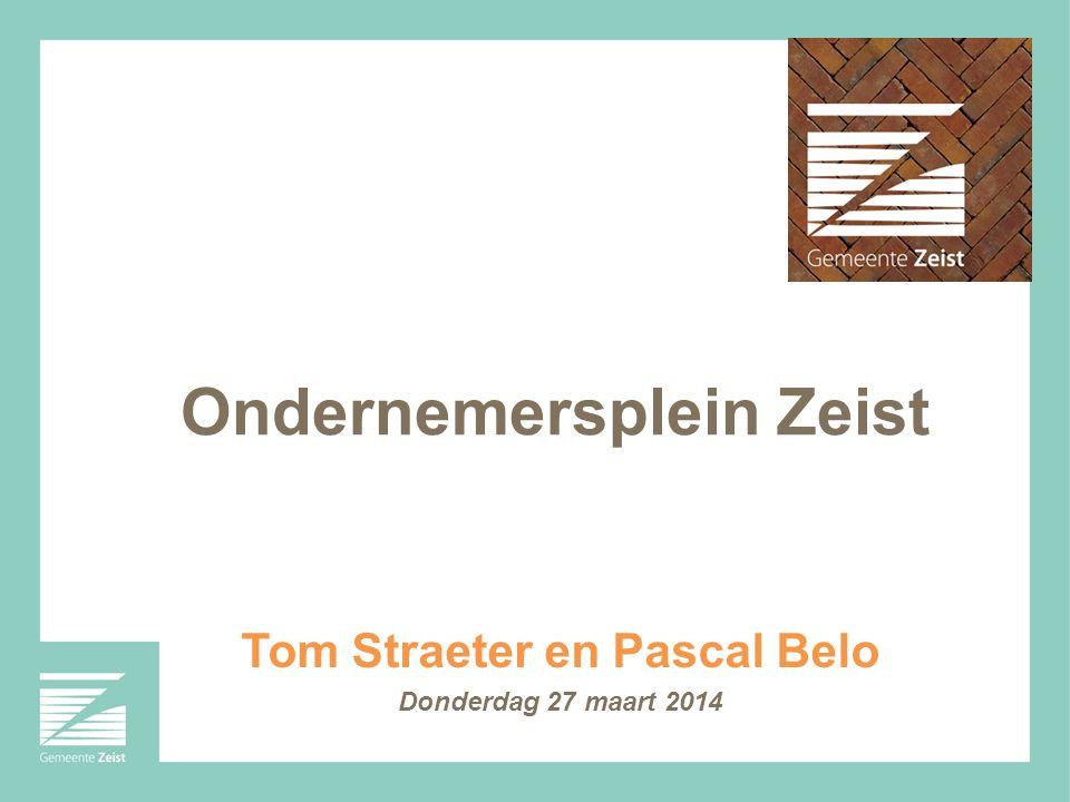 Tom Straeter en Pascal Belo Donderdag 27 maart 2014 Ondernemersplein Zeist