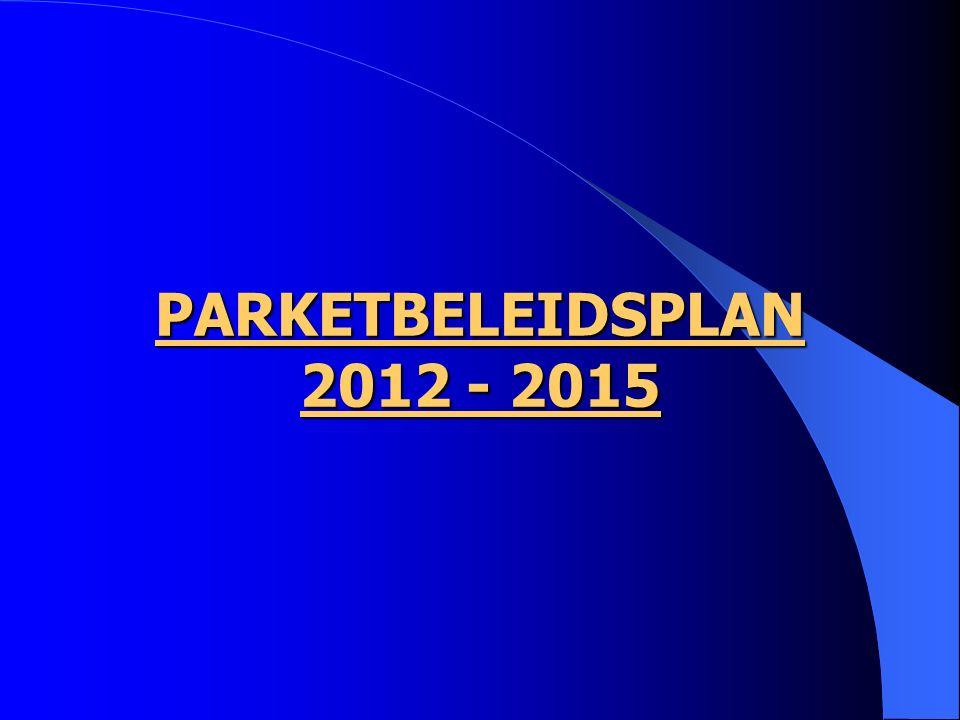 PARKETBELEIDSPLAN 2012 - 2015