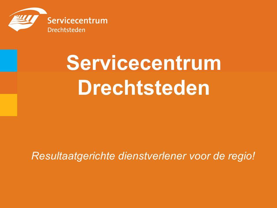 Servicecentrum Drechtsteden Resultaatgerichte dienstverlener voor de regio!