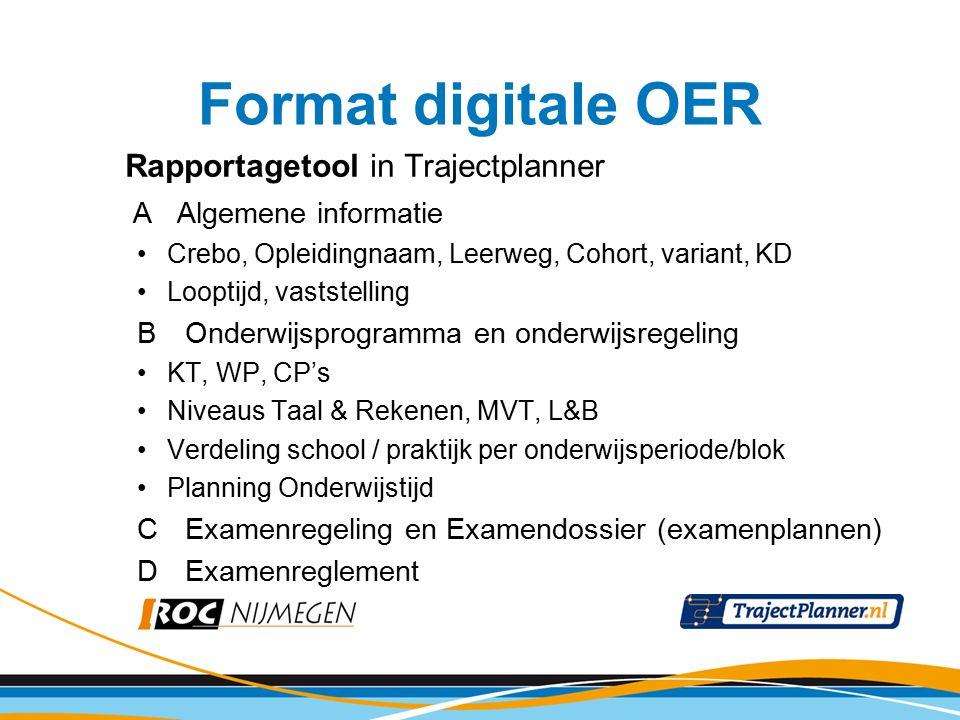 Rapportagetool in Trajectplanner A Algemene informatie Crebo, Opleidingnaam, Leerweg, Cohort, variant, KD Looptijd, vaststelling BOnderwijsprogramma e