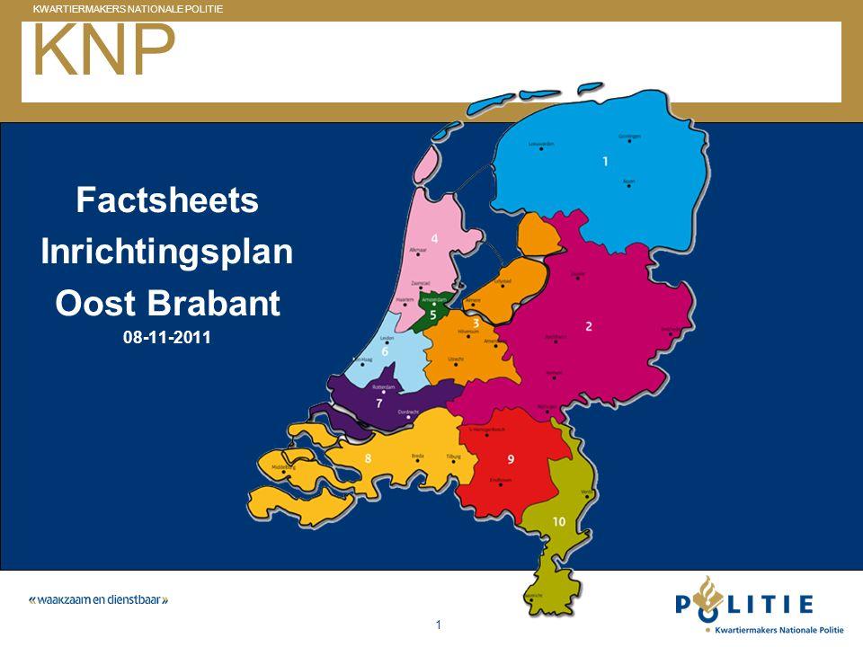GELDERLAND_ZUID KWARTIERMAKERS NATIONALE POLITIE 1 KNP Factsheets Inrichtingsplan Oost Brabant 08-11-2011
