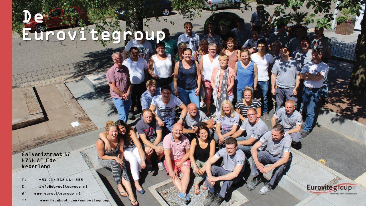 Galvanistraat 12 6716 AE Ede Nederland T: +31 (0) 318 664 555 E: info@eurovitegroup.nl W: www.eurovitegroup.nl F: www.facebook.com/eurovitegroup