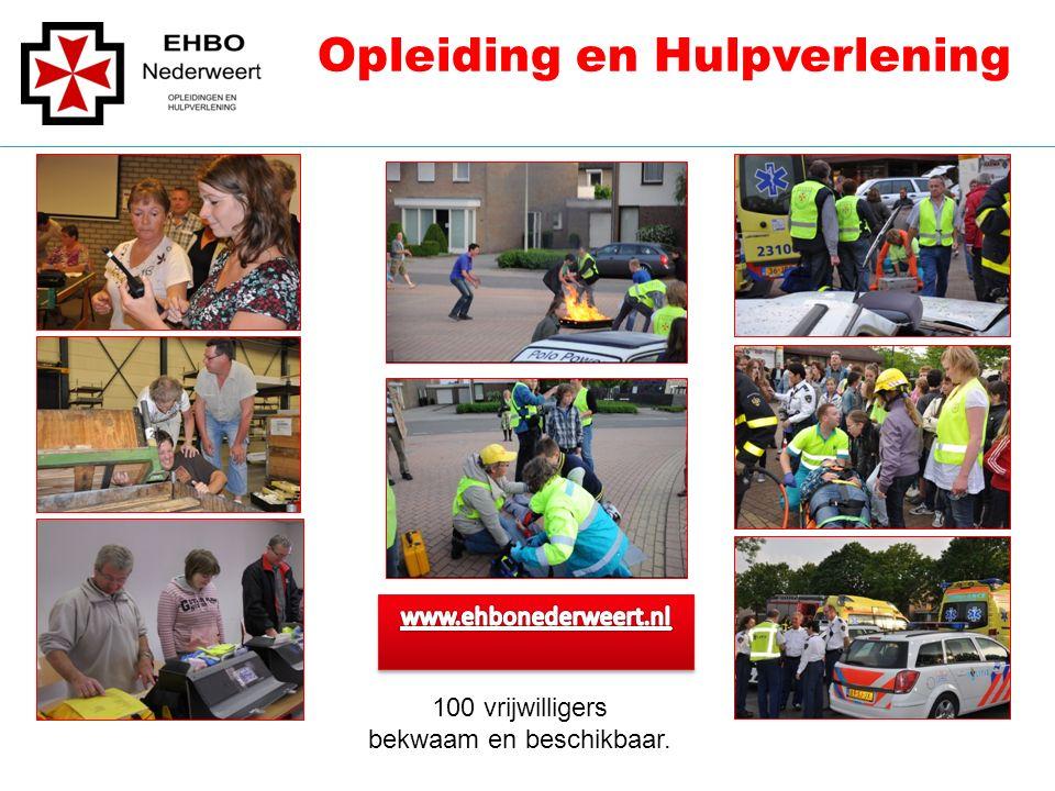 Opleiding en Hulpverlening 100 vrijwilligers bekwaam en beschikbaar.