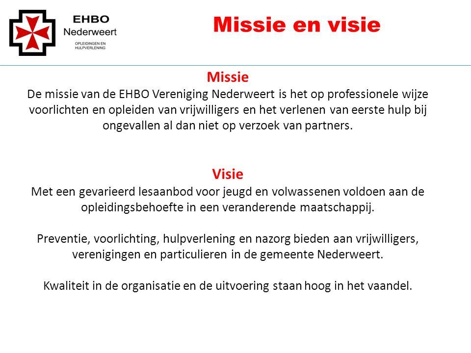 Missie De missie van de EHBO Vereniging Nederweert is het op professionele wijze voorlichten en opleiden van vrijwilligers en het verlenen van eerste hulp bij ongevallen al dan niet op verzoek van partners.