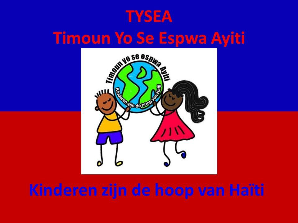 TYSEA Timoun Yo Se Espwa Ayiti Kinderen zijn de hoop van Haïti