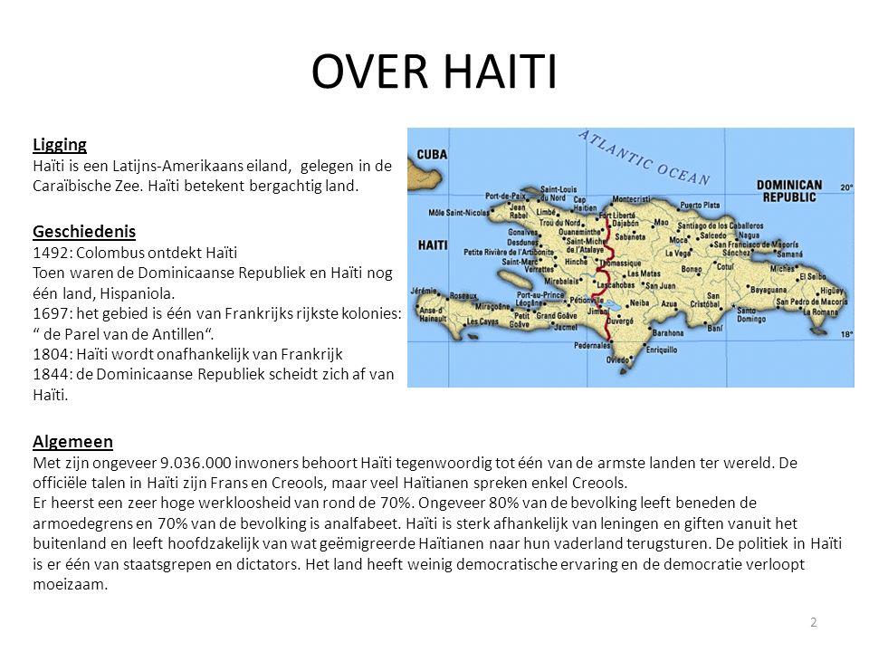 OVER HAITI Ligging Haïti is een Latijns-Amerikaans eiland, gelegen in de Caraïbische Zee.