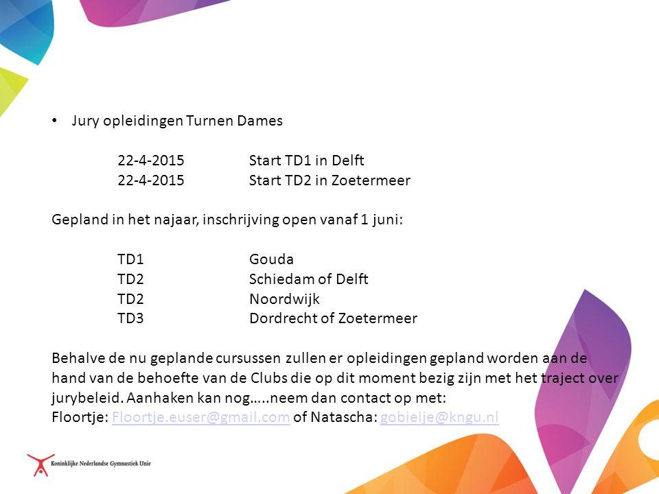 Jury opleidingen Turnen Dames 22-4-2015Start TD1 in Delft 22-4-2015 Start TD2 in Zoetermeer Gepland in het najaar, inschrijving open vanaf 1 juni: TD1Gouda TD2Schiedam of Delft TD2Noordwijk TD3Dordrecht of Zoetermeer Behalve de nu geplande cursussen zullen er opleidingen gepland worden aan de hand van de behoefte van de Clubs die op dit moment bezig zijn met het traject over jurybeleid.