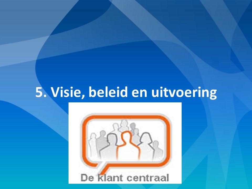 5. Visie, beleid en uitvoering