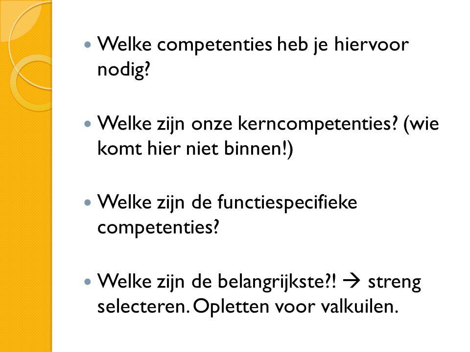 Welke competenties heb je hiervoor nodig. Welke zijn onze kerncompetenties.