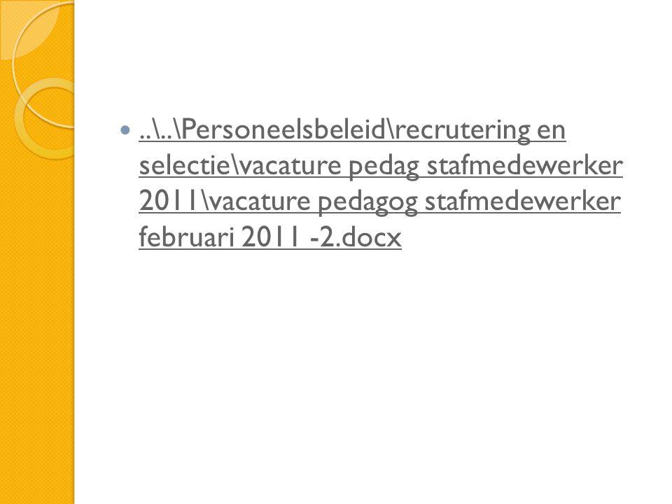 ..\..\Personeelsbeleid\recrutering en selectie\vacature pedag stafmedewerker 2011\vacature pedagog stafmedewerker februari 2011 -2.docx..\..\Personeelsbeleid\recrutering en selectie\vacature pedag stafmedewerker 2011\vacature pedagog stafmedewerker februari 2011 -2.docx