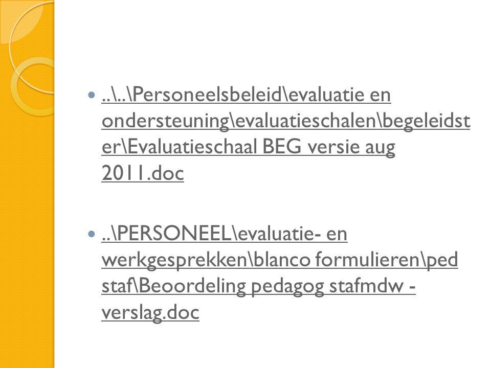 ..\..\Personeelsbeleid\evaluatie en ondersteuning\evaluatieschalen\begeleidst er\Evaluatieschaal BEG versie aug 2011.doc..\..\Personeelsbeleid\evaluatie en ondersteuning\evaluatieschalen\begeleidst er\Evaluatieschaal BEG versie aug 2011.doc..\PERSONEEL\evaluatie- en werkgesprekken\blanco formulieren\ped staf\Beoordeling pedagog stafmdw - verslag.doc..\PERSONEEL\evaluatie- en werkgesprekken\blanco formulieren\ped staf\Beoordeling pedagog stafmdw - verslag.doc