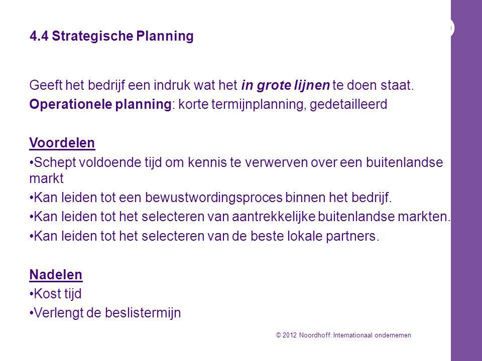 4.4 Strategische Planning Geeft het bedrijf een indruk wat het in grote lijnen te doen staat.