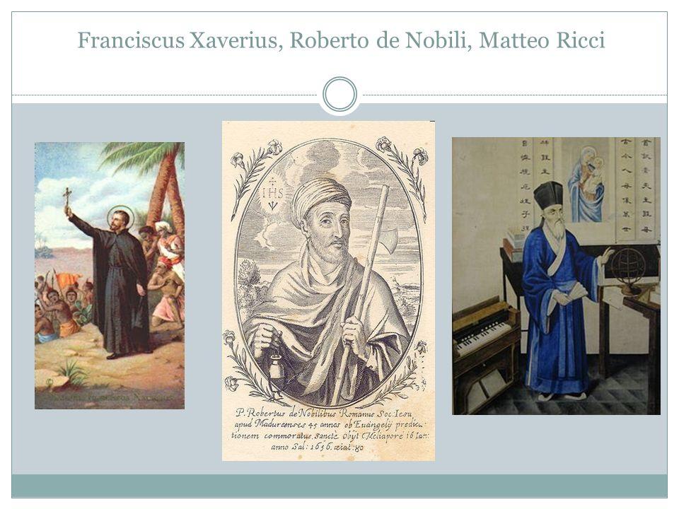 Franciscus Xaverius, Roberto de Nobili, Matteo Ricci
