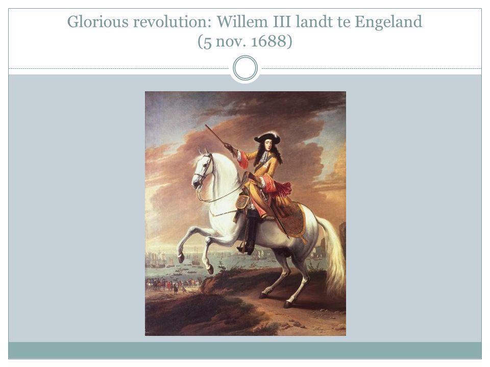 Glorious revolution: Willem III landt te Engeland (5 nov. 1688)