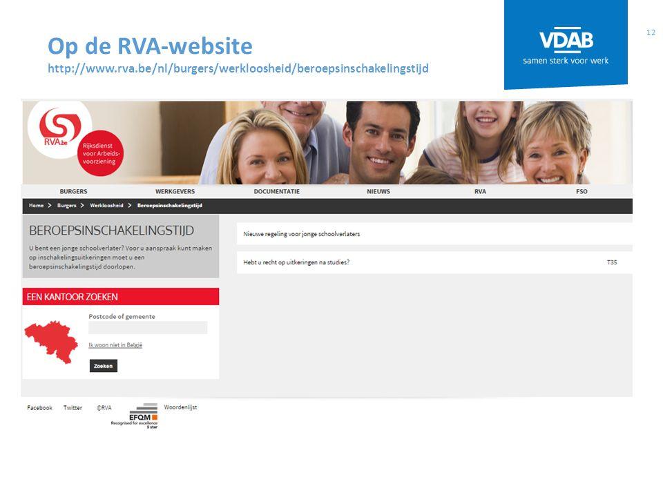 12 Op de RVA-website http://www.rva.be/nl/burgers/werkloosheid/beroepsinschakelingstijd