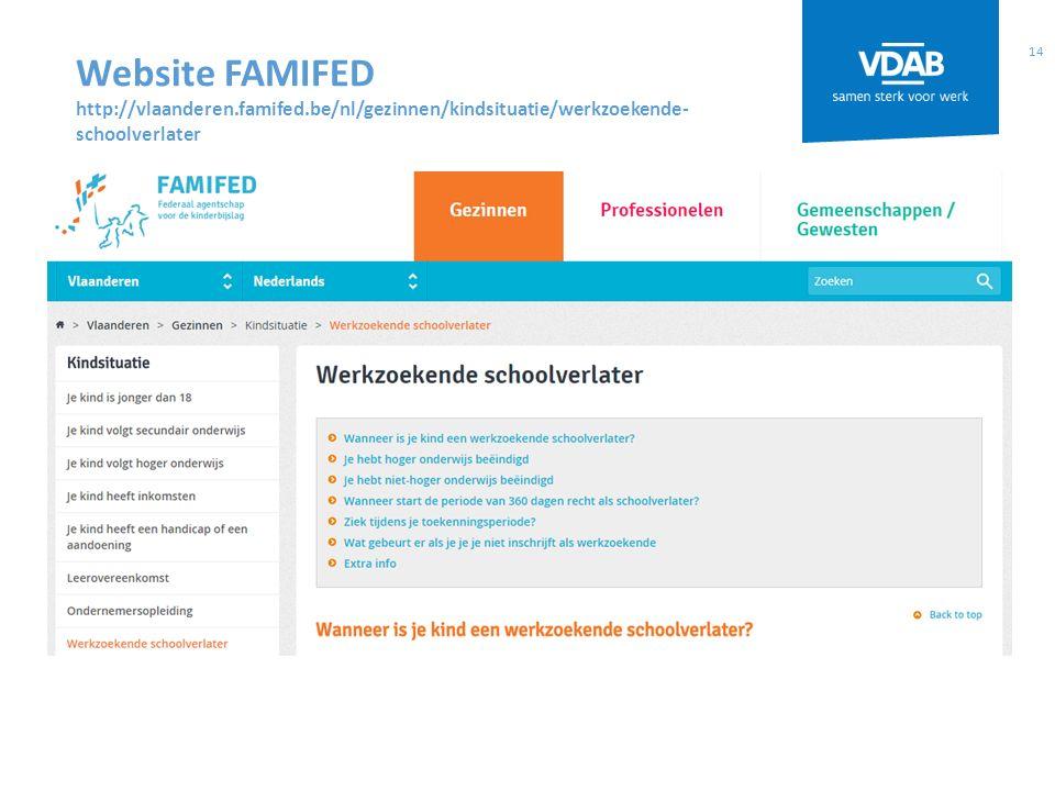 14 Website FAMIFED http://vlaanderen.famifed.be/nl/gezinnen/kindsituatie/werkzoekende- schoolverlater