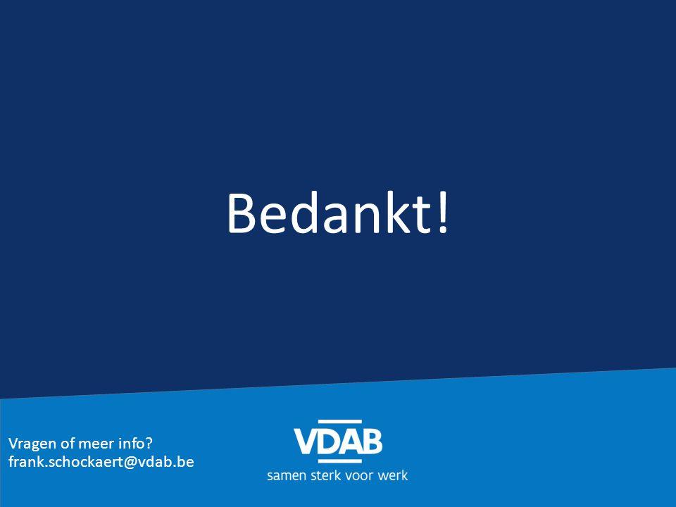 Bedankt! Vragen of meer info frank.schockaert@vdab.be